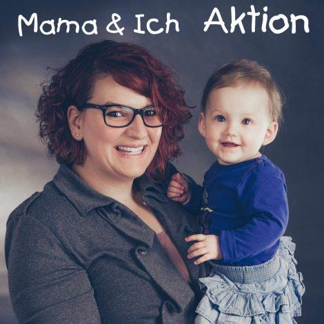 Mama & Ich Aktion